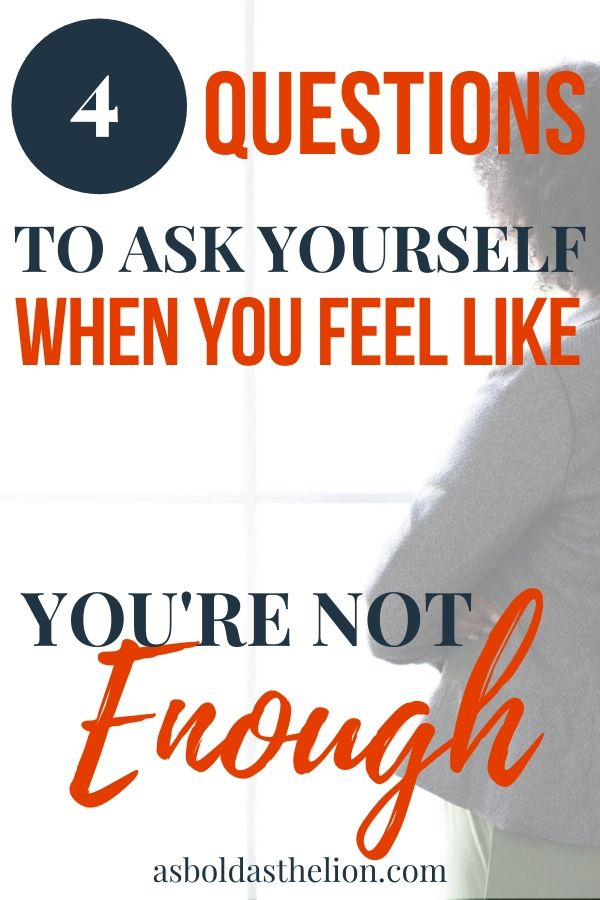 4 questions to ask yourself when you feel like you're not enough